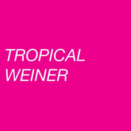 Tropical Weiner