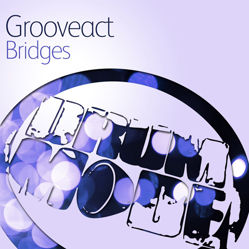 Grooveact - Bridges (Original Mix)