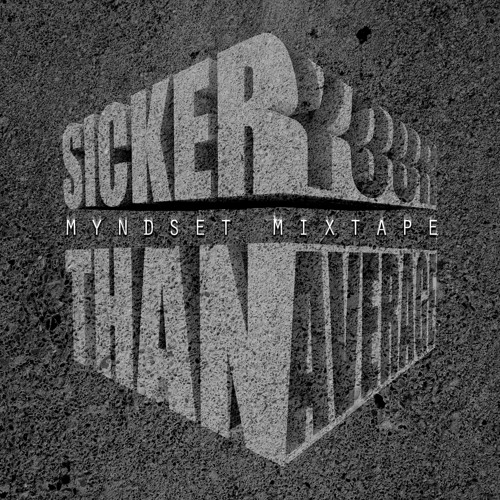 Sicker Than Your Average (Mixtape)