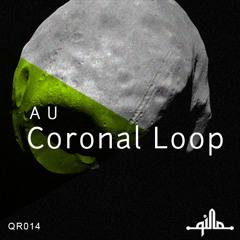 Audio Units - Coronal Loop (Original Mix) [Qilla Records]