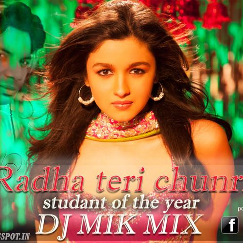 Radha Teri Chunri (SOTY)DJ MIK MIX