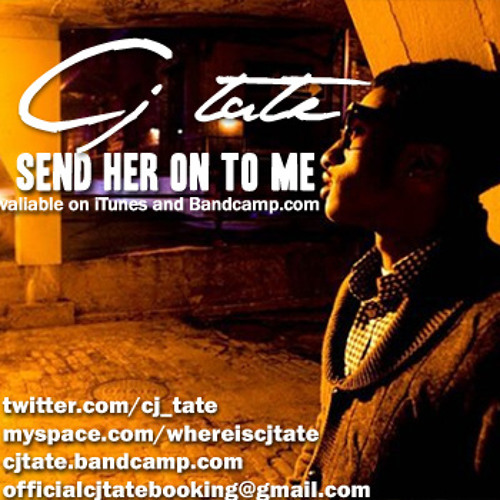 Cj Tate Feat. Ridi - Send Her On To Me