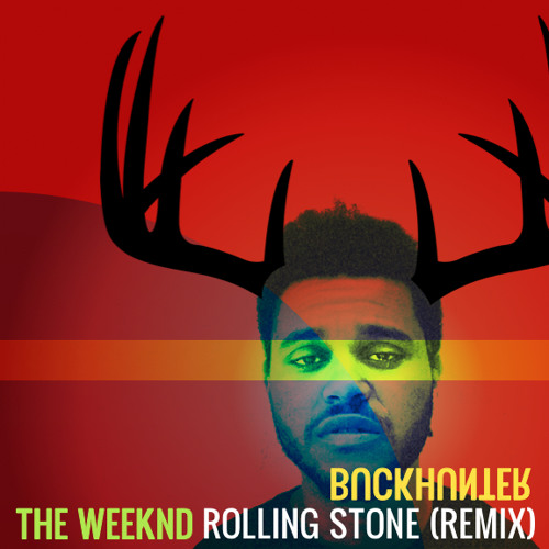 The Weeknd-Rolling Stone (Buckhunter Rmx)