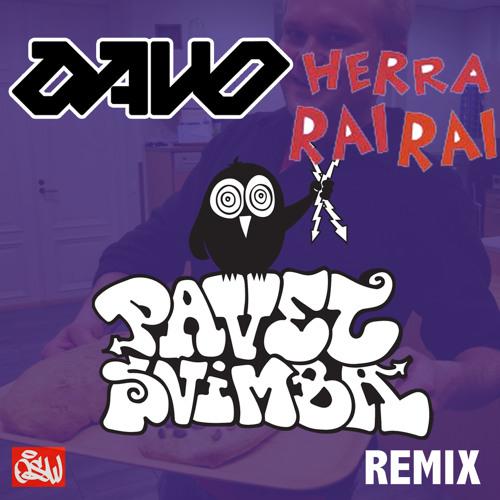 Davo - Herra Rai Rai (PAVEL SVIMBA REMIX)