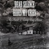 Download Dead Silence Hides My Cries - My Hard & Long Way Home Mp3
