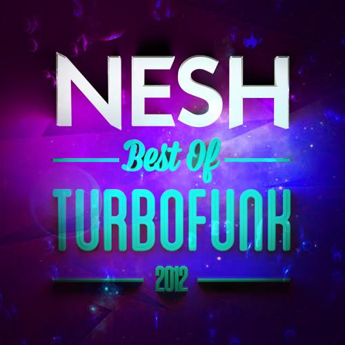 Nesh - Best Of Turbofunk 2012. (Christmas Mix)