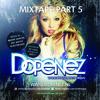 Free Download Dopenez The Mixtape Part 5 Mp3