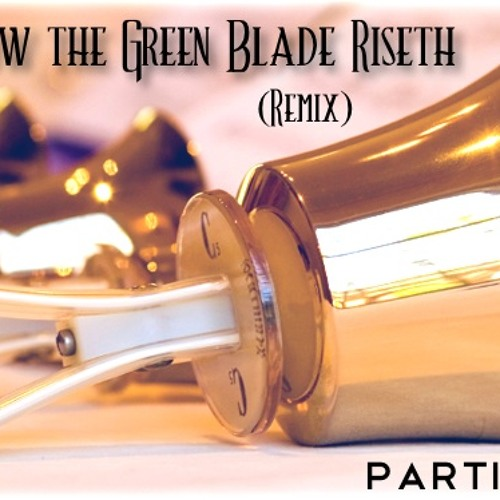 Tintabulations - Now The Green Blade Riseth (Particulate Remix)