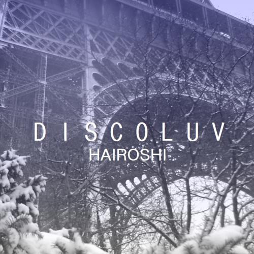 Hairoshi - Discoluv December 2012 Mix