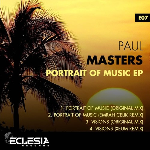 Paul Masters - Portrait Of Music (Original Mix) - ECLESIA Records