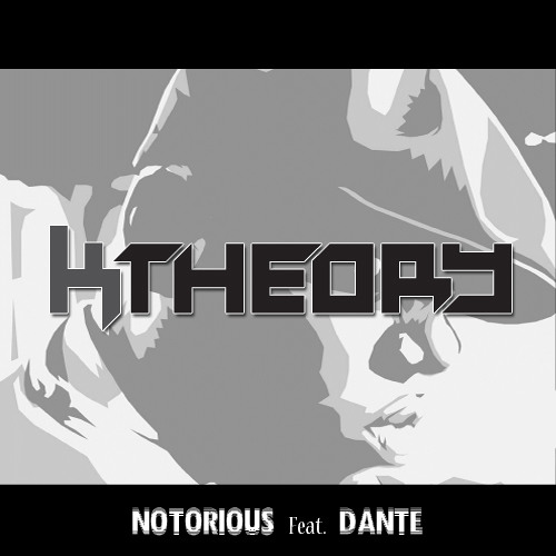 RAP | K Theory - Notorious (Feat. Danté)