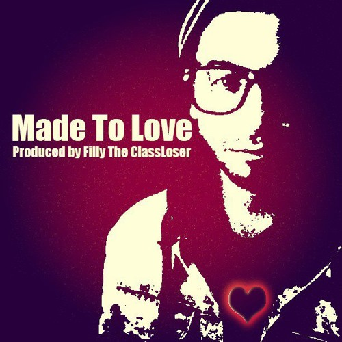 Made To Love (Produced by Filly)