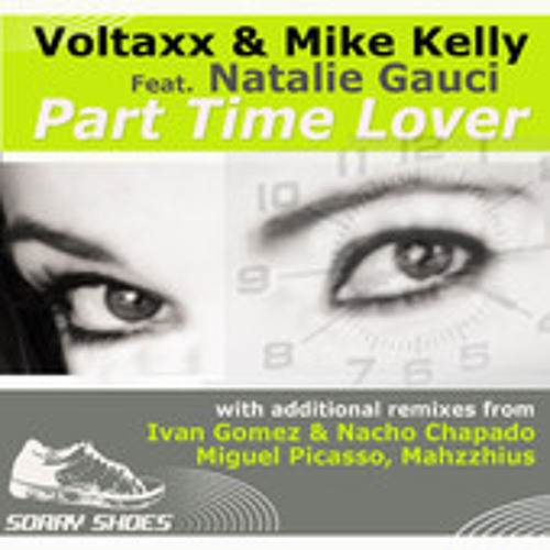 Voltaxx &  Mike Kelly Feat Natalie Gauci - Part Time Lover ( Ivan Gomez & Nacho Chapado Mix )