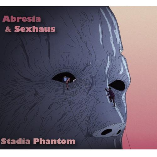 Abresia & Sexhaus - Stadia Phantom