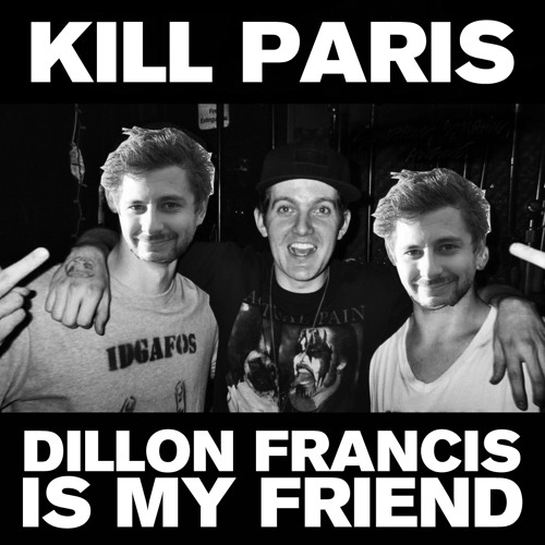 OWSLA Various Artists - Dillon Francis Is My Friend (Mixed by Kill Paris)