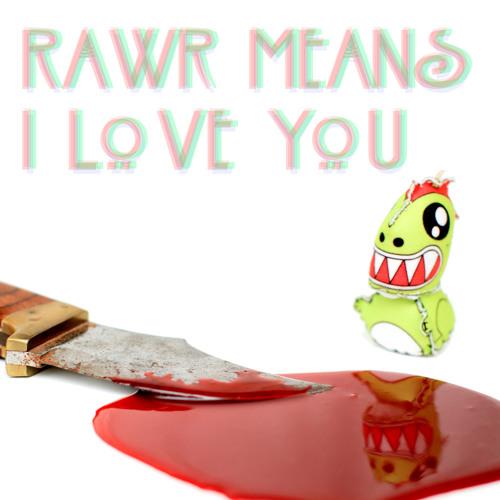 Rawr Means I Love You [Like? Repost!]