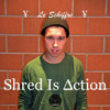 Le Schiffre's «Shred Is ∆ction»