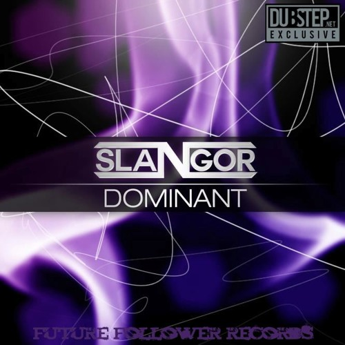 Dominant by Slangor - Dubstep.NET Exclusive