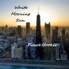 White Morning Sun (Pierre Hooker)