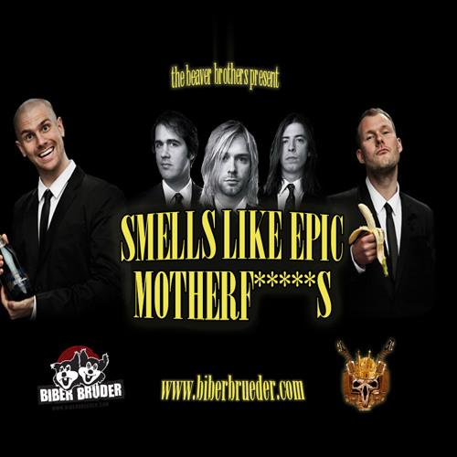 Smells like epic motherfuckers (Nirvana Vs Dada Life)(Beaver Bros. Mashup)