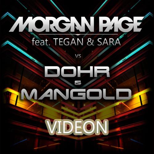 "Morgan Page feat. Tegan & Sara vs. Dohr & Mangold - ""Videon"""