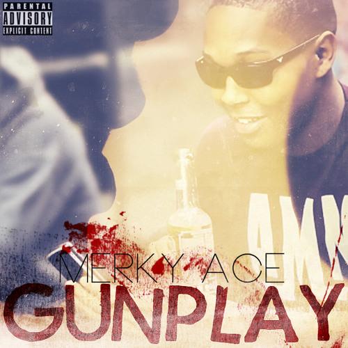 Merky ACE - Gunplay (Free Download)