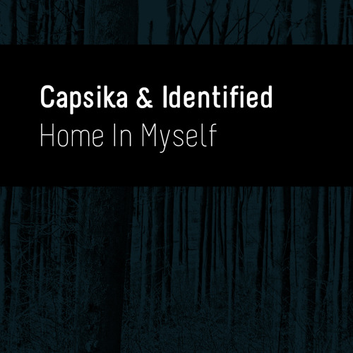 Capsika & Identified - Home in Myself [OUT NOW on Soul Bros Recordings]