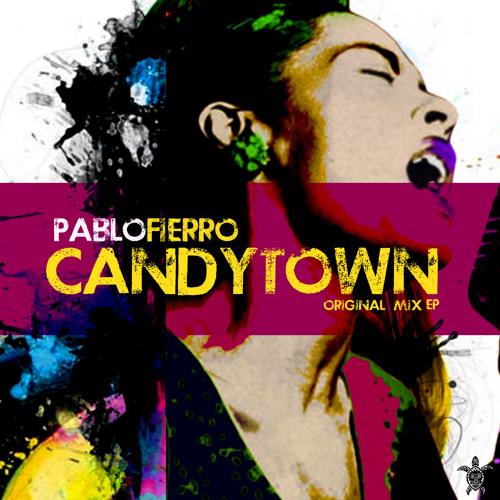 Pablo Fierro - Candytown (Original Mix)