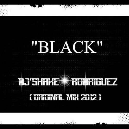 Dj'Shäke Rödriguez - Black (Original Mix 2012) [In Honor a Alecks Rodriguez]