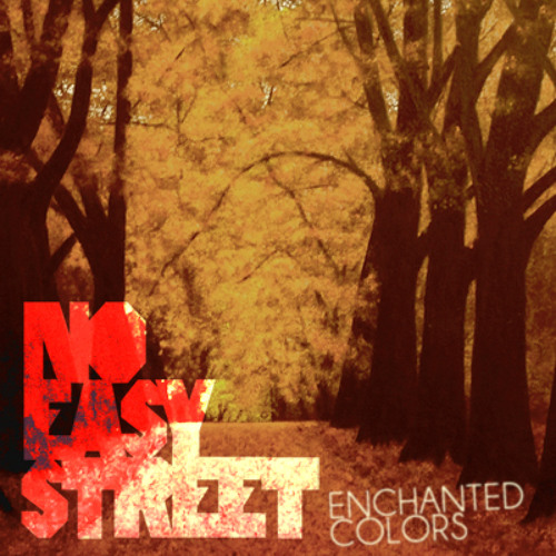 no easy street - enchanted colors