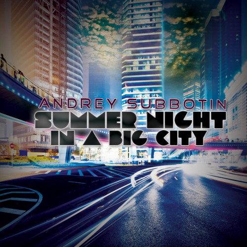 Andrey Subbotin - Summer Night In A Big City - Soundcloud