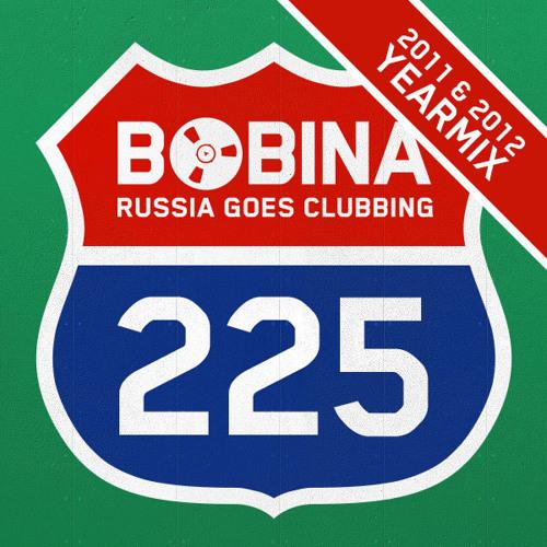 Bobina - Russia Goes Clubbing #225 [2012 & 2011 Yearmix]