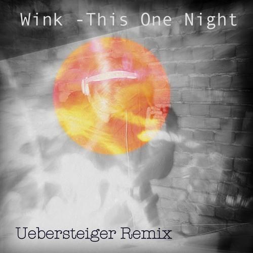 Wink-This One Night (Uebersteiger Remix)