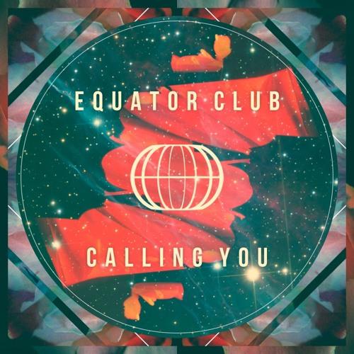 Equator Club - Calling You