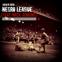 Negro League (Feat. Mick Jenkins)