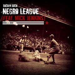 Negro League (Feat. Mick Jenkins)