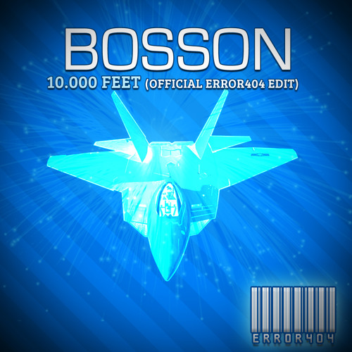 Bosson - 10 000 feet (Official ERROR404 Edit)