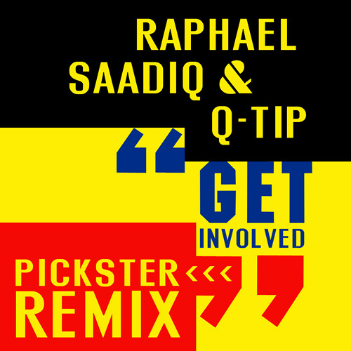 PARTY | Raphael Saadiq Feat. Q-Tip - Get Involved (Pickster Remix)