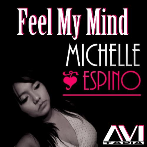 Feel My Mind (Original Mix)Avi Tapia ft. Michelle Espino