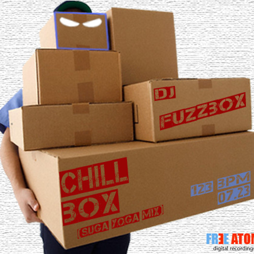 CHILL BOX (suga yoga mix)  - djFuzzBox