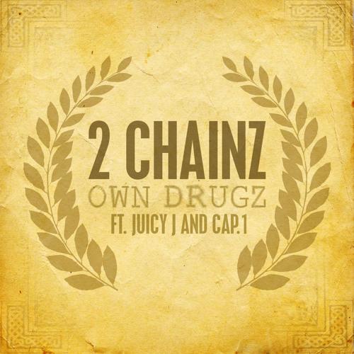 2 Chainz - Own Drugs Ft Juicy J & Cap1