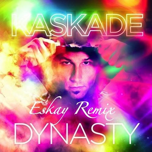 Kaskade - Dynasty (Eskay Remix)
