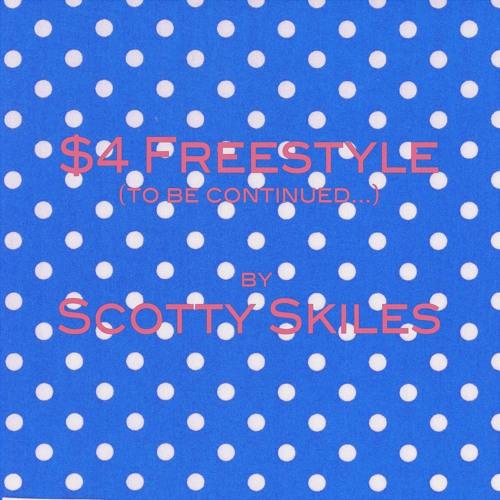 $4 Freestyle - Scotty Skiles