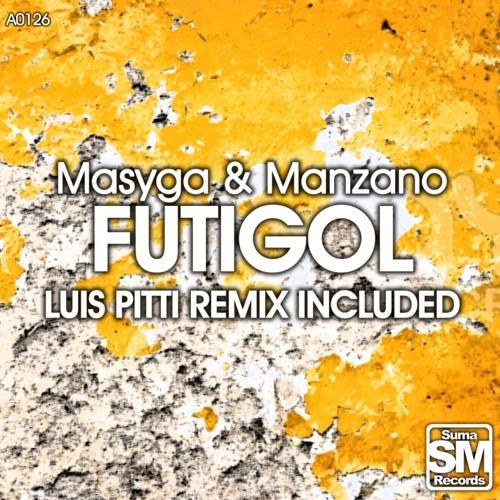 Masyga & Manzano - Futigol ( Luis Pitti Remix)
