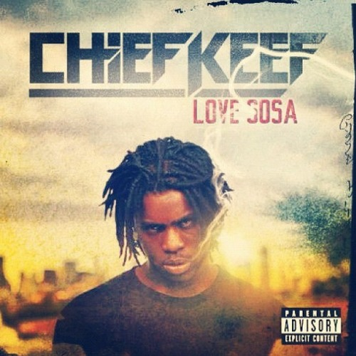 Chief Keef - Love Sosa (C&S By Shyhizzle)