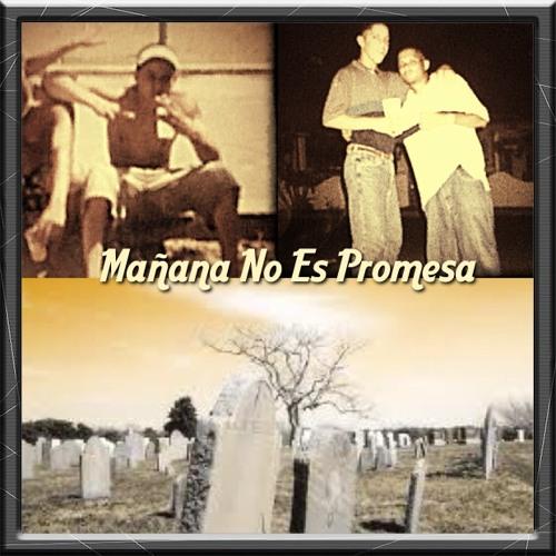Manana No Es Promesa- La Guerrilla Prod Joe El Sucio