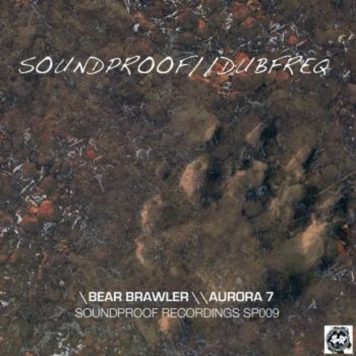 Soundproof & Dubfreq - Bear Brawler - SP009 (OUT NOW)