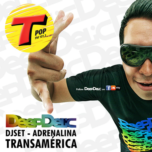 DeepDelic - DJ SET ADRENALINA @ TRANSAMÉRICA_FREE DOWNLOAD