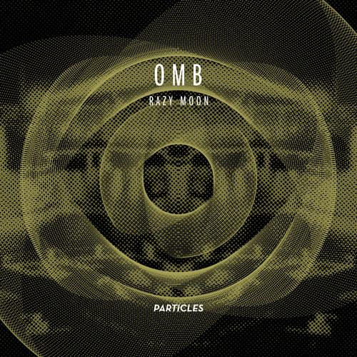 OMB - Razy Moon (Particles / Proton)