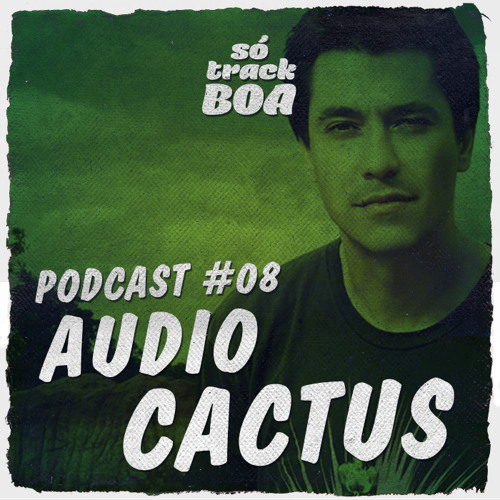 Audio Cactus - SOTRACKBOA @ Podcast # 008